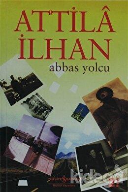 Abbas Yolcu, Attila İlhan