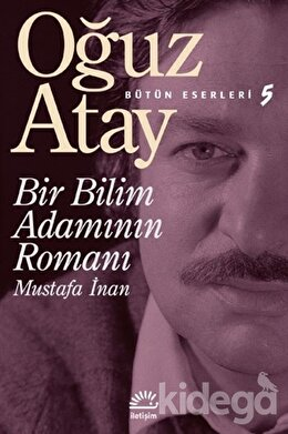 Bir Bilim Adamının Romanı - Mustafa İnan