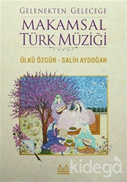 Gelenekten Geleceğe Makamsal Türk Müziği