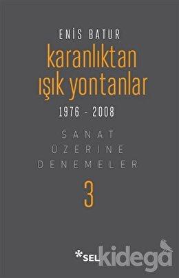 Karanlıktan Işık Yontanlar 1976-2008