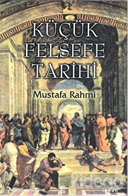 Küçük Felsefe Tarihi, Mustafa Rahmi
