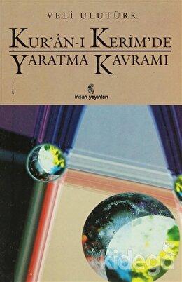Kur'an-ı Kerim'de Yaratma Kavramı, Veli Ulutürk