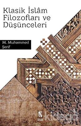 Klasik İslam Filozofları ve Düşünceleri, M. Muhammed Şerif