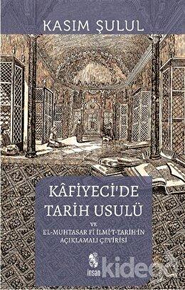 Kafiyeci'de Tarih Usulü el-Muhtasar fi İlmi't-Tarih, Kasım Şulul