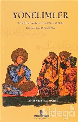 Yönelimler Farabi, İbn Arabi ve Üstad Nur Ali İlahi Üzerine Yeni Perspektifler, James Winston Morris