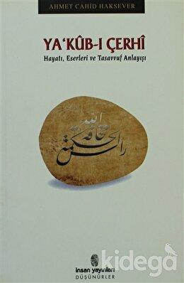 Ya'kub-ı Çerhi, Ahmet Cahid Haksever