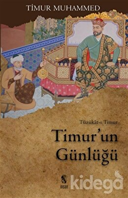 Timur'un Günlüğü, Sahibkıran Emir Timur Muhammed