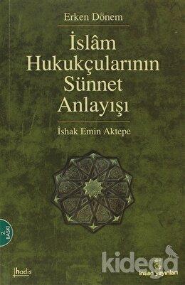 İslam Hukukçularının Sünnet Anlayışı, İshak Emin Aktepe