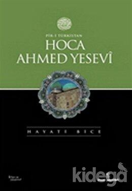 Pir-i Türkistan Hoca Ahmed Yesevi, Hayati Bice