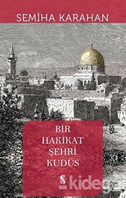 Bir Hakikat Şehri Kudüs
