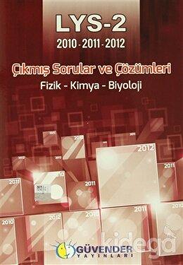 Güvender / LYS-2 2010-2011-2012 Çıkmış Sorular ve Çözümleri Fizik - Kimya - Biyoloji