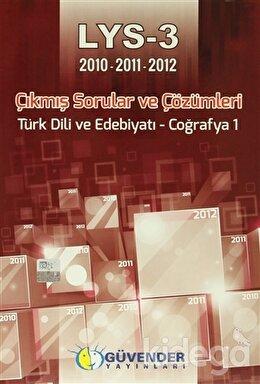 Güvender / LYS-3 2010-2011-2012 Çıkmış Sorular ve Çözümleri Türk Dili ve Edebiyatı - Coğrafya 1