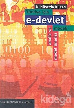 Türkiye İçin e-devlet Modeli Analiz ve Model Önerisi, N. Hüseyin Kuran