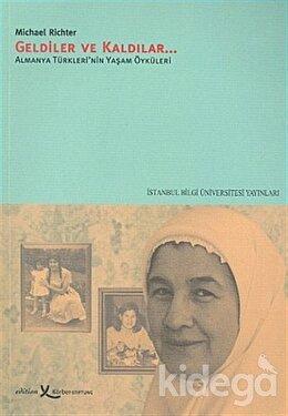 Geldiler ve Kaldılar Almanya Türkleri'nin Yaşam Öyküleri, Michael Richter