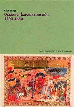 Osmanlı İmparatorluğu 1300 - 1650, Colin İmber