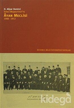 İkinci Meşrutiyet'te Ayan Meclisi 1908 - 1912, H. Aliyar Demirci