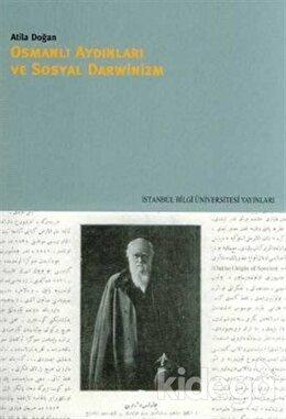 Osmanlı Aydınları ve Sosyal Darwinizm, Atila Doğan
