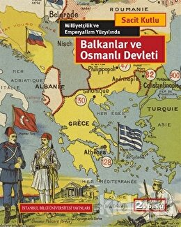 Balkanlar ve Osmanlı Devleti, Sacit Kutlu