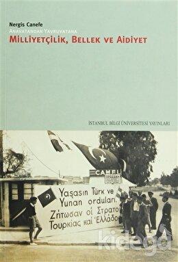 Milliyetçilik, Bellek ve Aidiyet, Nergis Canefe