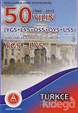 Konularına Göre Düzenlenmiş 50 Yılın YGS-LYS Türkçe Soruları ve Ayrıntılı Çözümleri