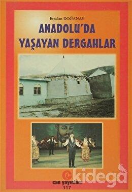 Anadolu'da Yaşayan Dergahlar
