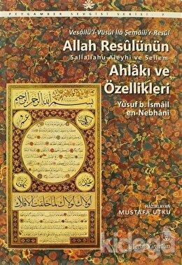 Allah Resulünün Ahlakı ve Özellikleri