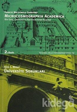 Microcosmographia Academica Bir Genç Üniversite Politikacısına Kılavuz F. M. Cornford Üniversite Sorunları, Seha L. Meray