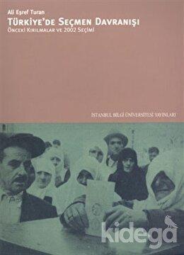 Türkiye'de Seçmen Davranışı Önceki Kırılmalar ve 2002 Seçimi, Ali Eşref Turan