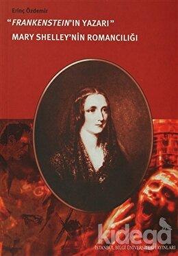 Frankenstein'in Yazarı Mary Shelley'nin Romancılığı, Erinç Özdemir