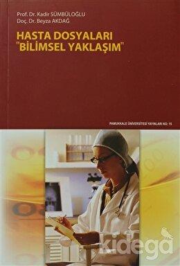 Hasta Dosyaları: Bilimsel Yaklaşım