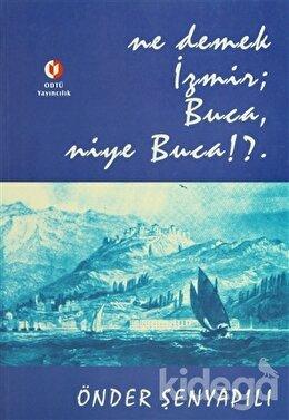 Ne Demek İzmir; Buca, Niye Buca!?