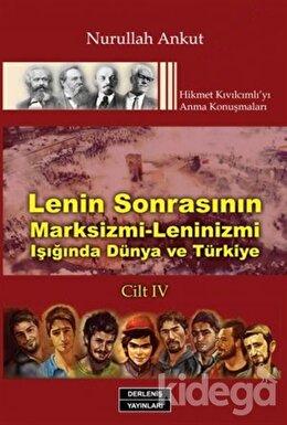 Lenin Sonrasının Marksizmi- Leninizmi Işığında Dünya ve Türkiye Cilt: 4