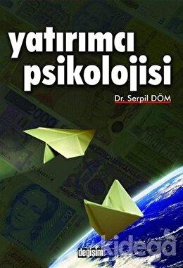 Yatırımcı Psikolojisi, Serpil Döm