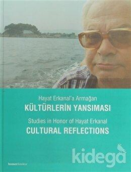 Hayat Erkanal'a Armağan Kültürlerin Yansıması