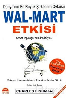 Wal-Mart Etkisi Dünya'nın En Büyük Şirketinin Öyküsü
