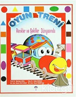 Oyun Treni - Renkler ve Şekiller Dünyasında