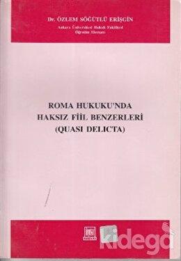 Roma Hukukunda Haksız Fiil Benzerleri, Özlem Söğütlü Erişgin