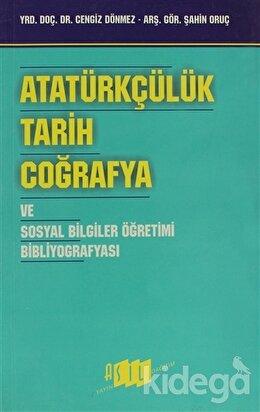 Atatürkçülük, Tarih, Coğrafya ve Sosyal Bilgiler Öğretimi Bibliyografyası