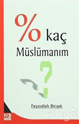 Yüzde Kaç Müslümanım?