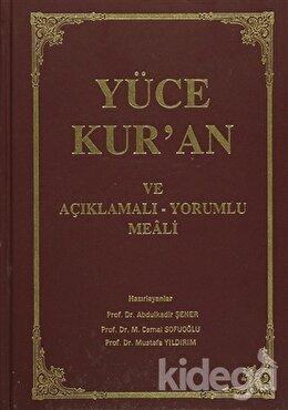 Yüce Kur'an ve Açıklamalı - Yorumlu Meali