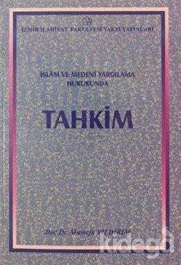 İslam ve Medeni Yargılama Hukukunda Tahkim