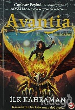Avantia Günlükleri 1. Kitap - İlk Kahraman