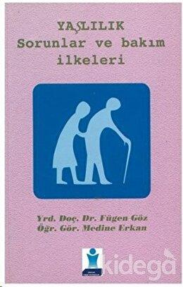Yaşlılık: Sorunlar ve Bakım İlkeleri