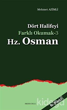 Dört Halifeyi Farklı Okumak 3 - Hz. Osman