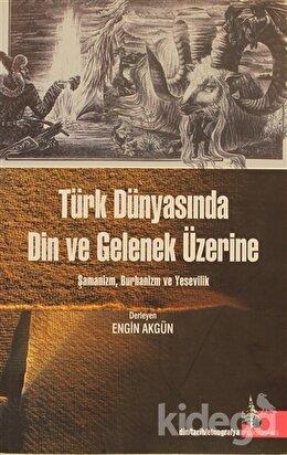 Türk Dünyasında Din ve Gelenek Üzerine, Derleme