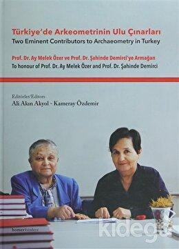 Türkiye'de Arkeometrinin Ulu Çınarları