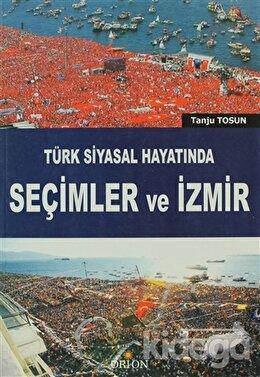Türk Siyasal Hayatında Seçimler ve İzmir
