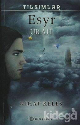 Tılsımlar - Esyr Gaia - Esyr Uran