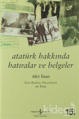 Atatürk Hakkında Hatıralar ve Belgeler, Ayşe Afet İnan