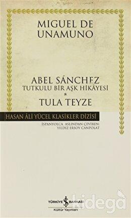Abel Sanchez - Tula Teyze, Miguel de Unamuno